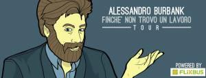 Alessandro Burbank - Finché non trovo lavoro tour